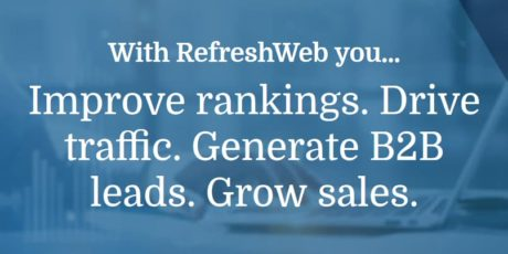With RefreshWeb, you improve rankings, drive traffic, generate B2B leads, and GROW SALES.